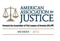 American Association for Justice Formerly the Association of Trail Lawyers of American (ATLA)  Member 2013